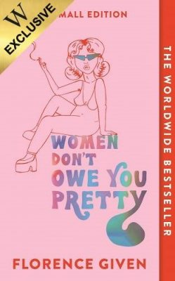 Women Don't Owe You Pretty: The Small Edition: Exclusive Edition (Paperback)
