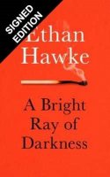 A Bright Ray of Darkness: Signed Edition (Hardback)