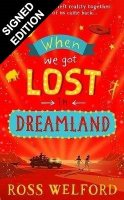 When We Got Lost in Dreamland: Signed Bookplate Edition (Hardback)