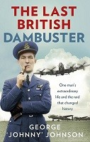 The Last British Dambuster: One man's extraordinary life and the raid that changed history (Paperback)