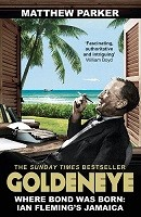 Goldeneye: Where Bond was Born: Ian Fleming's Jamaica (Paperback)