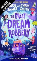 The Great Dream Robbery: Signed Edition (Hardback)