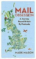 Mail Obsession: A Journey Round Britain by Postcode (Hardback)