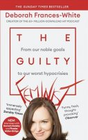 The Guilty Feminist: The Sunday Times bestseller - 'Breathes life into conversations about feminism' (Phoebe Waller-Bridge) (Paperback)