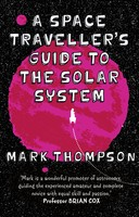 A Space Traveller's Guide To The Solar System (Paperback)