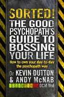 Sorted!: The Good Psychopath 2: The Good Psychopath's Guide to Bossing Your Life (Paperback)