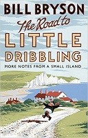 The Road to Little Dribbling: More Notes from a Small Island - Bryson (Paperback)