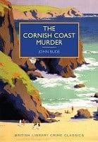 The Cornish Coast Murder - British Library Crime Classics (Paperback)
