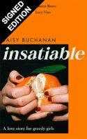 Insatiable: Signed Edition (Hardback)