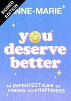 You Deserve Better: Signed Editon (Hardback)