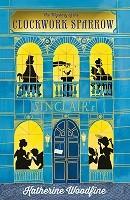 The Clockwork Sparrow (Paperback)