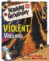 Violent Volcanoes - Horrible Geography (Paperback)