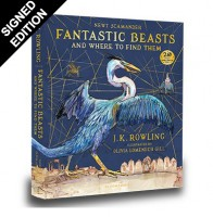 Fantastic Beasts and Where to Find Them: Illustrated: Signed Edition (Hardback)