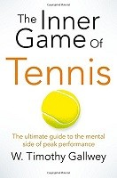 The Inner Game of Tennis: The Ultimate Guide to the Mental Side of Peak Performance (Paperback)