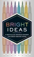 Bright Ideas: 8 Metallic Double-Ended Colored Brush Pens: 8 Colored Pens - Bright Ideas