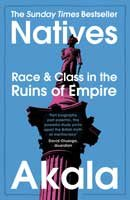 Natives: Race and Class in the Ruins of Empire  (Paperback)