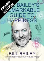 Bill Bailey's Remarkable Guide to Happiness: Signed Edition (Hardback)