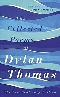 The Collected Poems of Dylan Thomas: The Centenary Edition (Paperback)