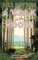 A Walk In The Woods: The World's Funniest Travel Writer Takes a Hike - Bryson (Paperback)