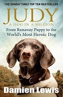 Judy: A Dog in a Million: From Runaway Puppy to the World's Most Heroic Dog (Paperback)