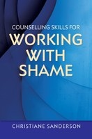 Counselling Skills for Working with Shame - Essential Skills for Counselling (Paperback)