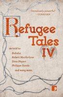 Refugee Tales: Volume IV - Refugee Tales 4 (Paperback)