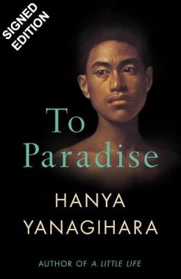 To Paradise: Signed Exclusive Edition (Hardback)