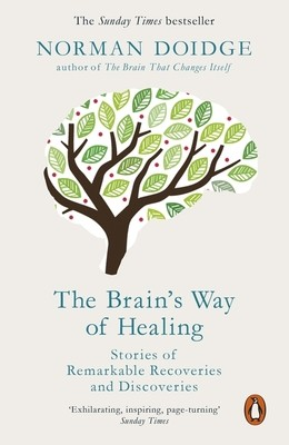 The Brain's Way of Healing: Stories of Remarkable Recoveries and Discoveries (Paperback)