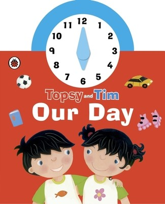 Topsy and Tim: Our Day Clock Book (Board book)