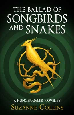 The Ballad of Songbirds and Snakes: A Hunger Games Novel (Hardback)