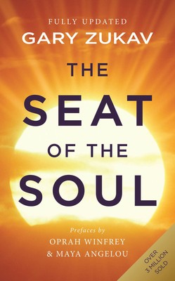 The Seat of the Soul: An Inspiring Vision of Humanity's Spiritual Destiny (Paperback)
