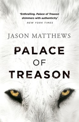 Palace of Treason: Discover what happens next after THE RED SPARROW, starring Jennifer Lawrence . . . - Red Sparrow Trilogy (Hardback)