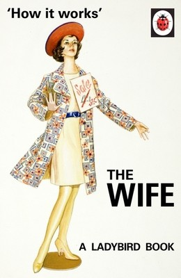 How it works – the wife