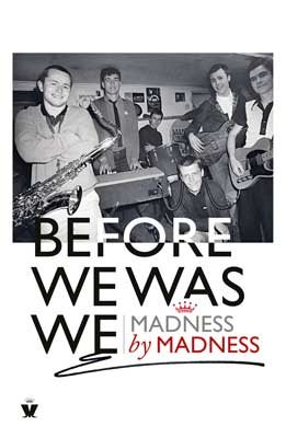 Before We Was We: Madness by Madness (Hardback)