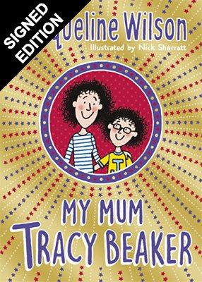 My Mum Tracy Beaker: Signed Edition (Hardback)