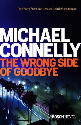 The Wrong Side of Goodbye - Harry Bosch Series (Hardback)