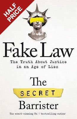 Fake Law: The Truth About Justice in an Age of Lies (Hardback)