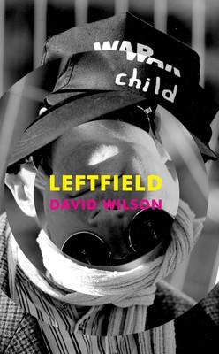 Left Field: The memoir of a lifelong activist (Hardback)