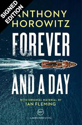 Forever and a Day: A James Bond Novel Signed Edition (Hardback)