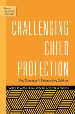 Challenging Child Protection: New Directions in Safeguarding Children - Research Highlights in Social Work (Paperback)