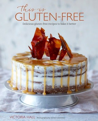 This is Gluten-free: Delicious Gluten-Free Recipes to Bake it Better (Hardback)