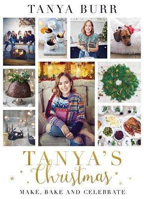 Tanya's Christmas: Make, Bake and Celebrate (Hardback)
