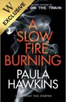 A Slow Fire Burning: Exclusive Edition (Hardback)