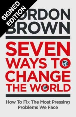 Seven Ways to Change the World: How to Fix the Most Pressing Issues We Face: Signed Bookplate Edition (Hardback)