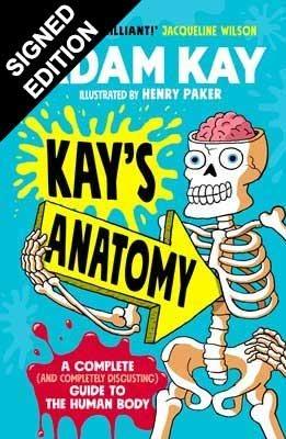 Kay's Anatomy: Signed Edition (Hardback)
