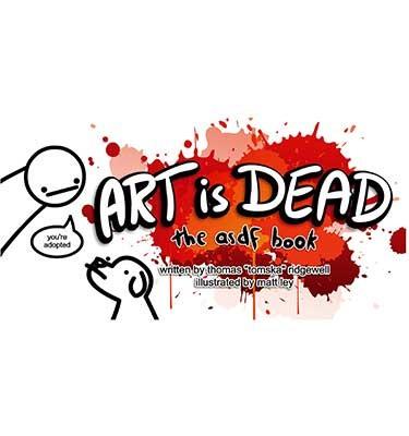 Art Is Dead: the asdf book (Hardback)