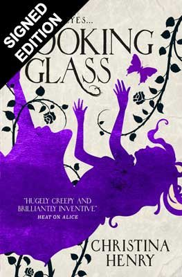 Looking Glass: Alice 3 - Signed Bookplate Edition (Paperback)