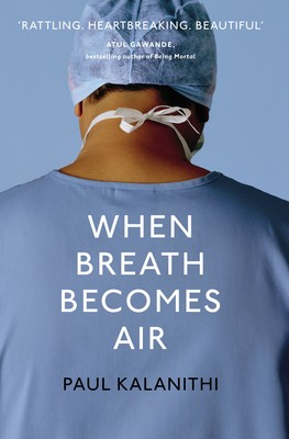 When Breath Becomes Air (Hardback)
