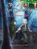 The Age of Not Believing: A Christmas Tale (Paperback)