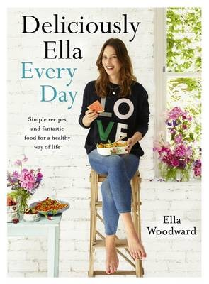 Deliciously Ella Every Day: Simple recipes and fantastic food for a healthy way of life (Hardback)